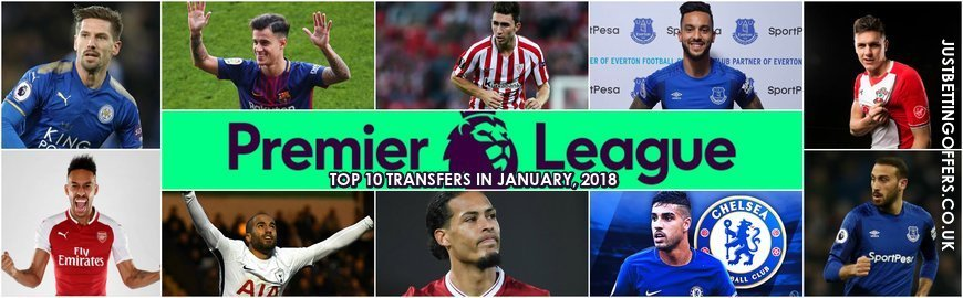 Top 10 Most Expensive Premier League Transfers in January 2018