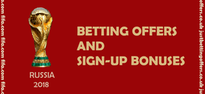 FIFA World Cup 2018 betting offers and sign-up bonuses